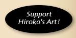 *Support Hiroko's Art*